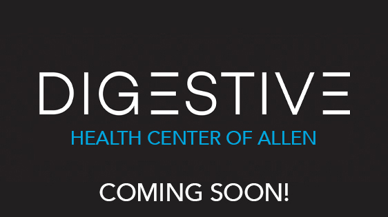 Digestive Health Center of Allen - Coming Soon!